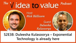 S2E38: Duleesha Kulasoorya – Exponential Technology is already here