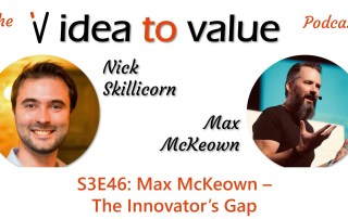 Max McKeown podcast interview Idea to Value