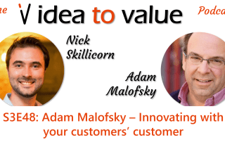 S3E48: Adam Malofsky – Innovating with your customers' customer