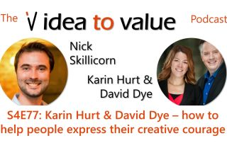 S4E77: Karin Hurt & David Dye – how to help people express their creative courage