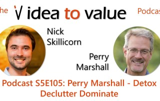 Podcast S5E105: Perry Marshall - Detox Declutter Dominate