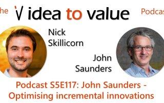Podcast S5E117: John Saunders - Optimising incremental innovations