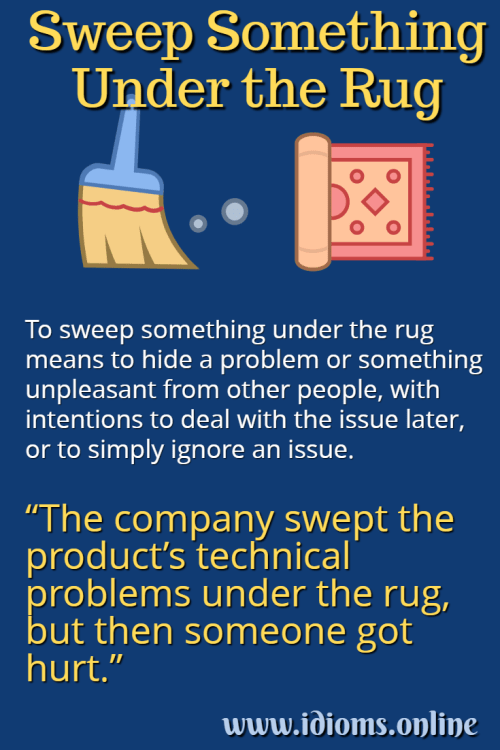 Sweep Something Under The Rug Idioms Online