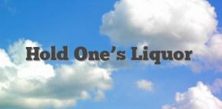 Hold One's Liquor