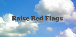 Raise Red Flags