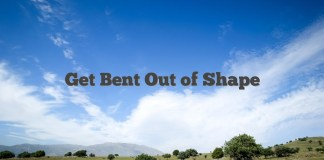 Get Bent Out of Shape