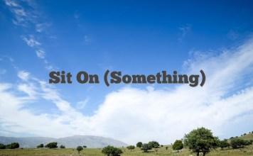 Sit On (Something)