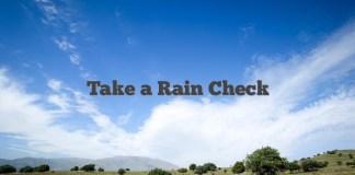 Take a Rain Check