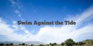 Swim Against the Tide
