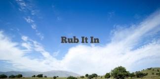 Rub It In