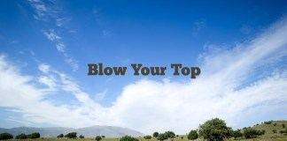 Blow Your Top