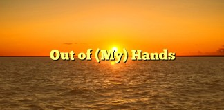 Out of (My) Hands