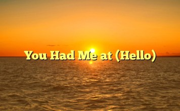 You Had Me at (Hello)
