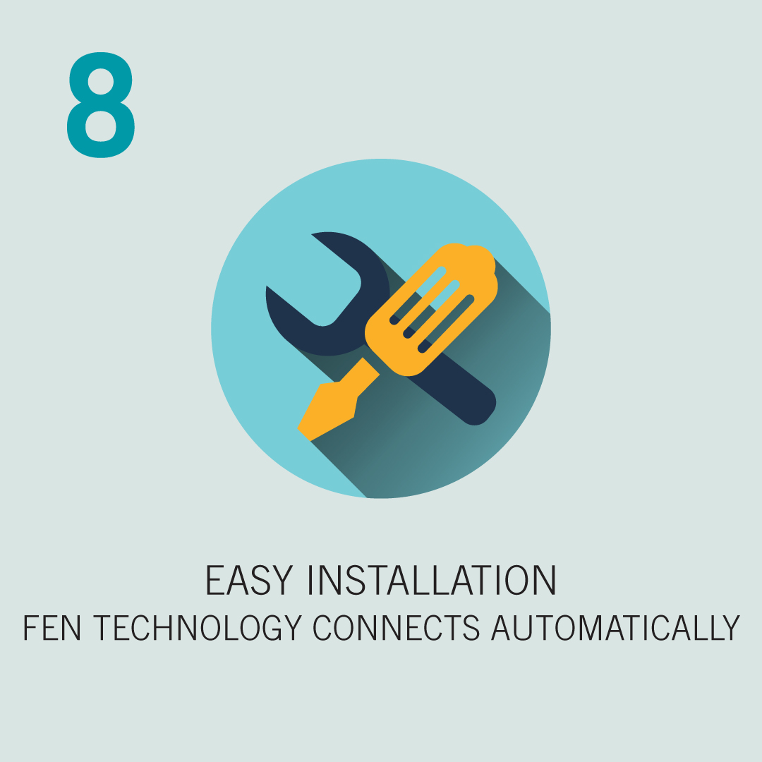 8: Easy Installation, FEN Technology connects automatically