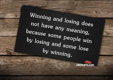Winning and Losing