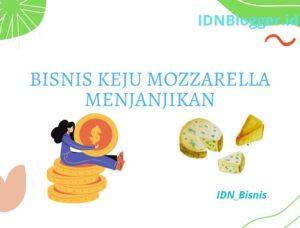 Tips Bisnis Keju Mozzarella Menjanjikan