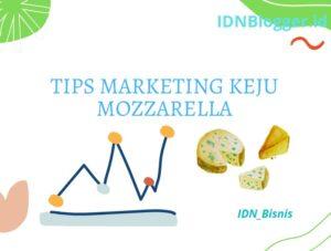 Tips Marketing Keju Mozzarella