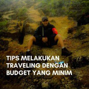 tips melakukan traveling dengan budget yang minim