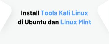 Install Tools Kali Linux di Ubuntu dan Linux Mint