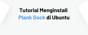 Tutorial Menginstall Plank Dock