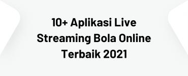 Aplikasi Live Streaming Bola Online