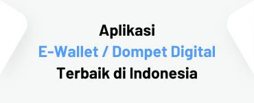 Aplikasi Dompet Digital Terbaik di Indonesia