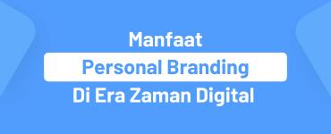 Manfaat Personal branding di zaman digital