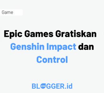 Epic games gratiskan Genshin Impact dan Control
