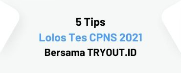 tips-lolos-tes-cpns-2021