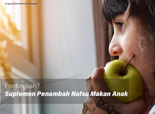 Suplemen Penambah Nafsu Makan Anak
