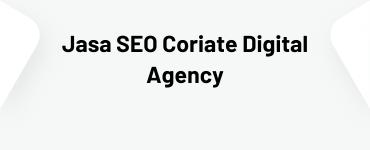 Jasa SEO Terbaik Coriate Digital Agency