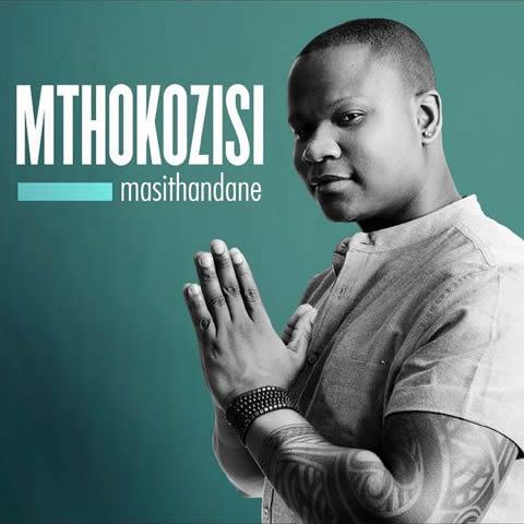 Mthokozisi Ndaba Song Masithandane