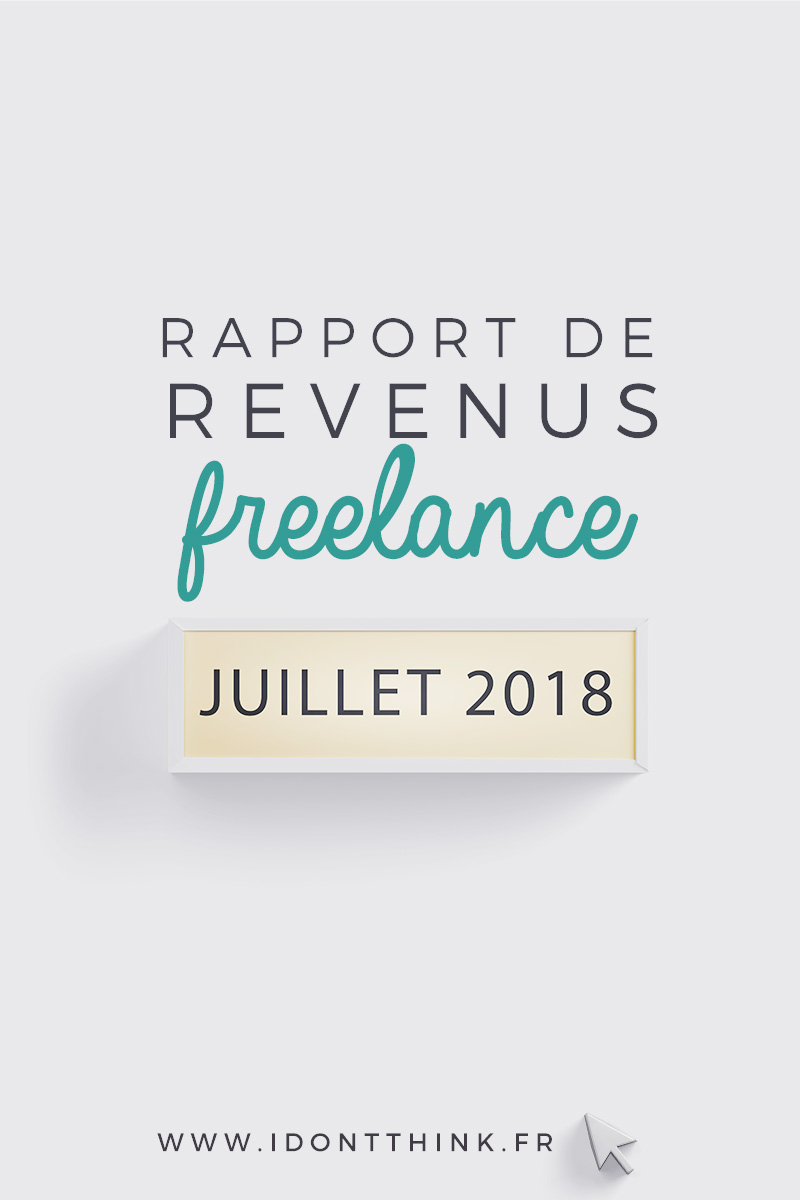 Rapport de revenus Freelance : Juillet 2018