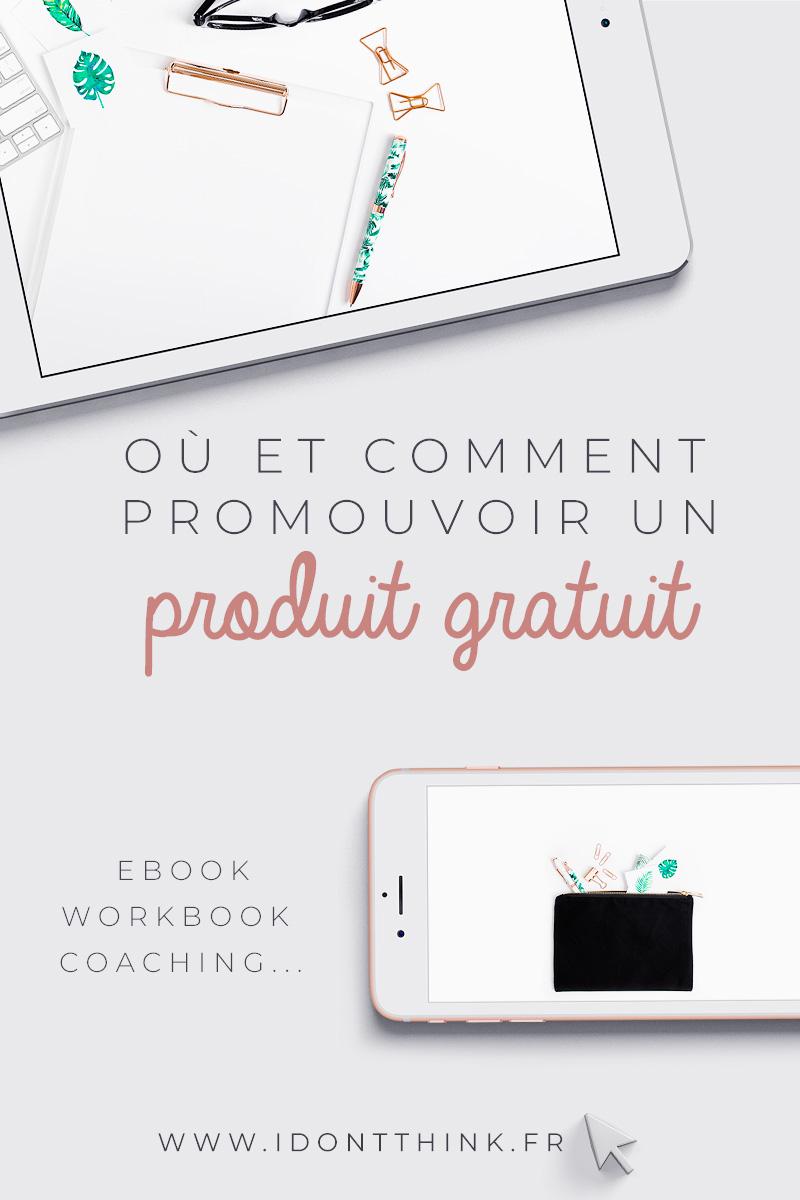 Où et comment promouvoir un produit gratuit ?