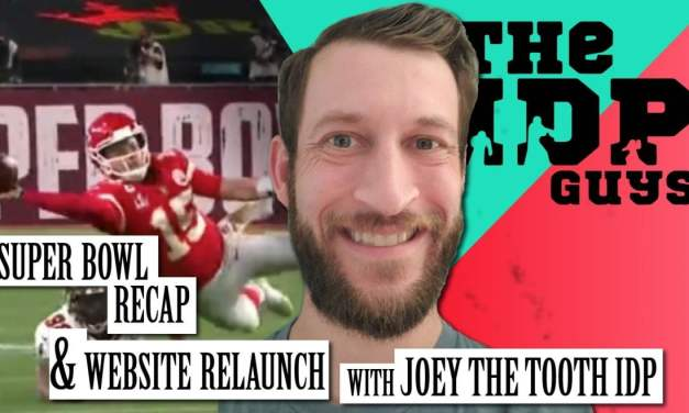 Super Bowl Review & Website Relaunch with @JoeyTheToothIDP