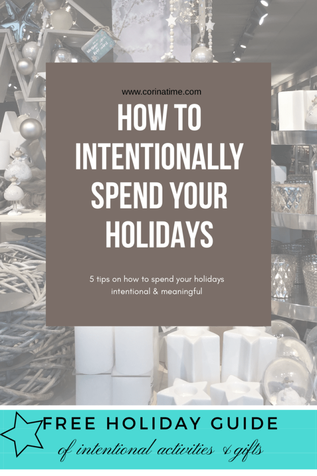 How to intentionally spend the holidays and enjoy this time of year with loved ones.