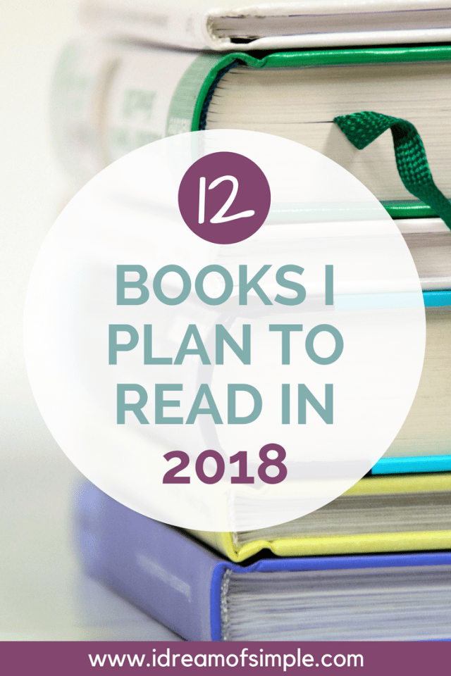 Check out the 12 books I plan to read for the 2018 reading challenge. I also give tips for how to make a reading challenge successful for you!