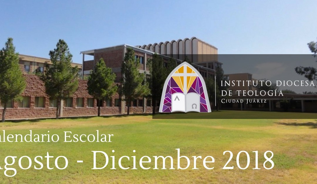 CALENDARIO PARA EL SEMESTRE AGOSTO-DICIEMBRE 2018