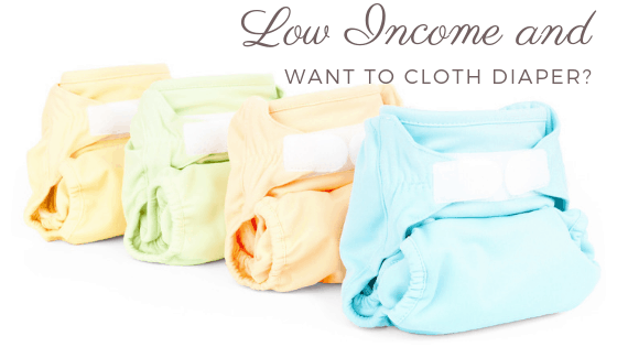 Low Income and Want to Cloth Diaper?