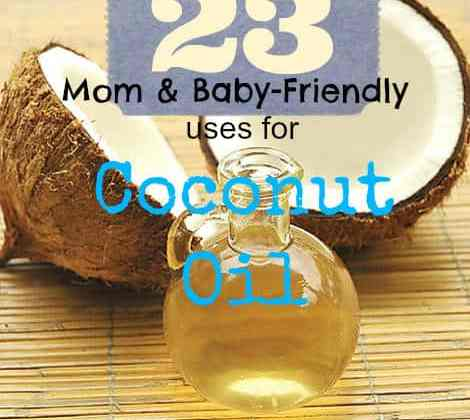 23 Mom and Baby-Friendly Uses for Coconut Oil