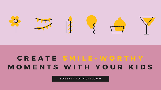 Create smile-worthy moments with your kids using creativity at idyllicpursuit.com