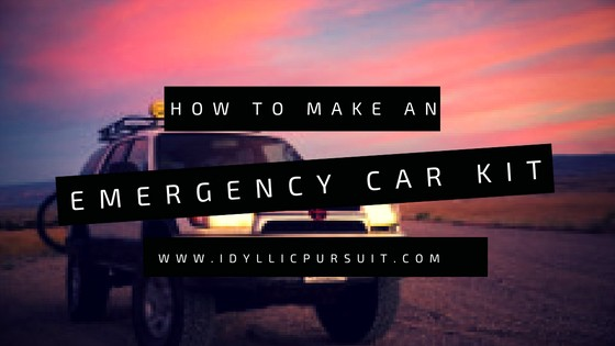 How to Make an Emergency Car Kit at idyllicpursuit.com