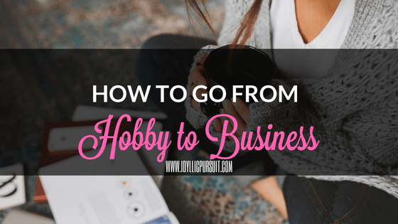 How to Go from Hobby to Business
