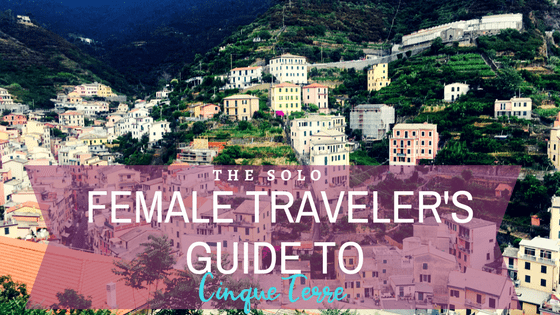 The Solo Female Traveler's Guide to Cinque Terre at idyllicpursuit.com