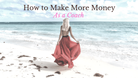 How to Make More Money as a Coach