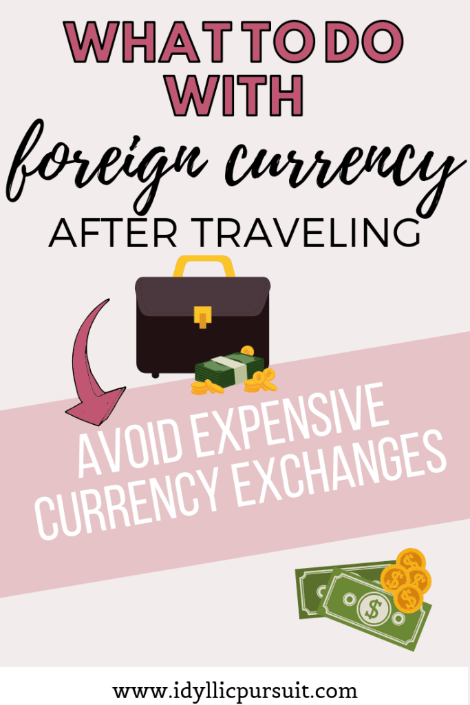 what to do with foreign currency after traveling