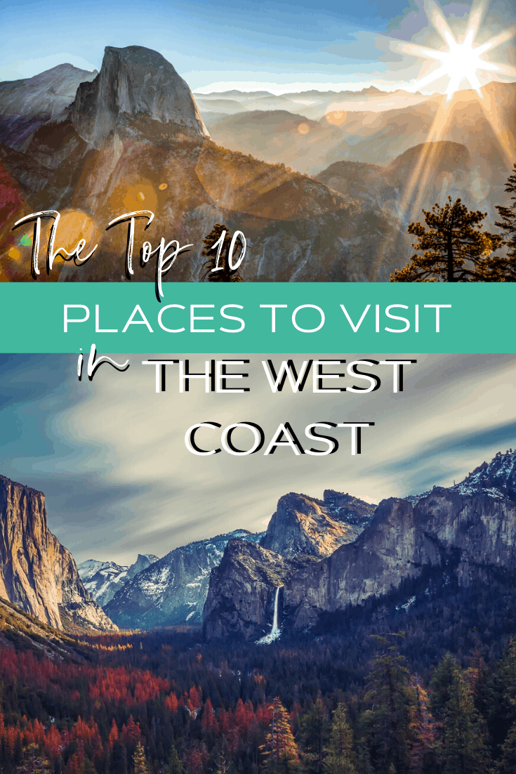TOP-10-PLACES-TO-VISIT-IN-THE-WEST-COAST