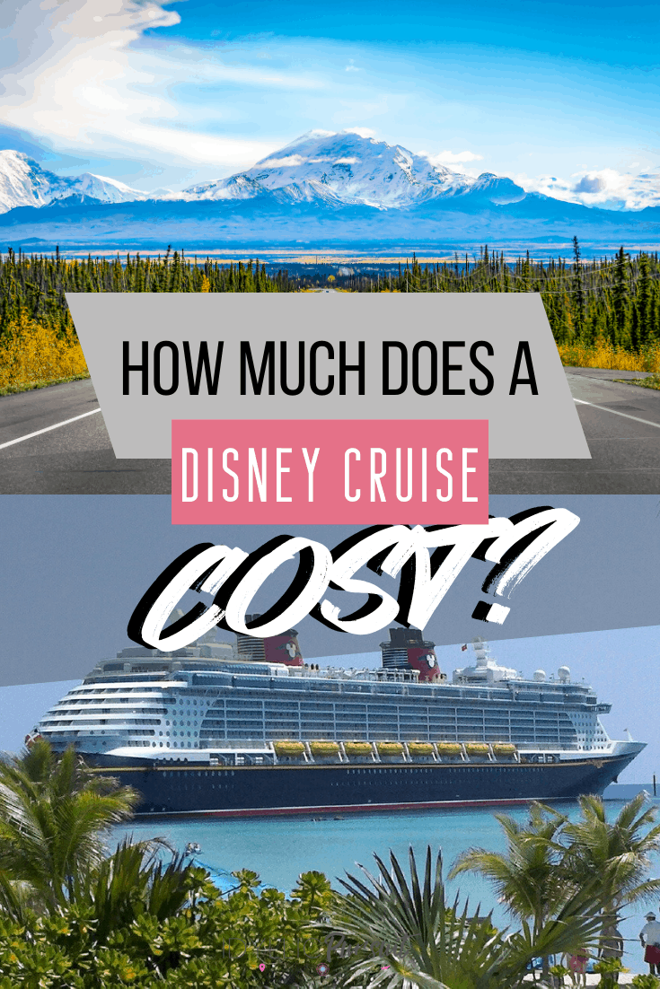 How Much Does A Disney Cruise Cost & How To Choose One