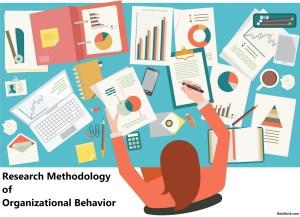 Research Methodology of Organizational Behavior