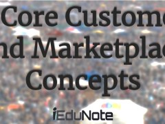 5 Core Customer and Marketplace Concepts
